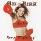 ! MAX RESIST: KEEP FIGHTING, CD 929