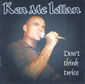 KEN MCLELLAN, DON'T THINK TWICE, CD 505