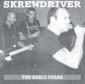 SKREWDRIVER, THE EARLY YEARS, CD 677