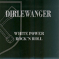 DIRLEWANGER, WHITE POWER ROCK 'N ROLL CD 786