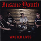 INSANE YOUTH - WASTED LIVES, CD 922