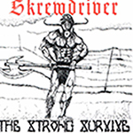 SKREWDRIVER, THE STRONG SURVIVE, CD 281