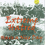 EXTREME HATRED, HAVE A NICE DAY, CD 428