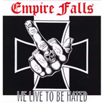 ! EMPIRE FALLS, WE LIVE TO BE HATED, CD 868