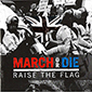 MARCH OR DIE, RAISE THE FLAG CD 1014