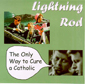 LIGHTNING ROD, THE ONLY WAY TO CURE A CATHOLIC, CD 423