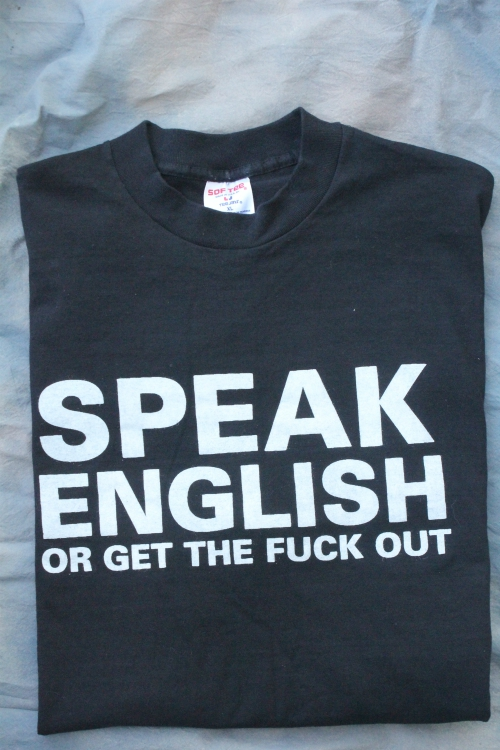 *LIMITED EDITION* SPEAK ENGLISH OR GET THE FUCK OUT XL BLACK TEE