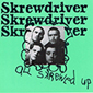 SKREWDRIVER, ALL SKREWED UP, CD 118