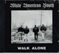 WHITE AMERICAN YOUTH, WALK ALONE, CD 394