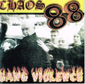 CHAOS 88, GANG VIOLENCE, CD 521