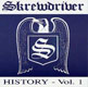 SKREWDRIVER HISTORY, VOLUME 1, CD 605