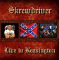 SKREWDRIVER, LIVE IN KENSINGTON, CD 873