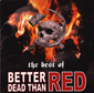 BETTER DEAD THAN RED, THE BEST OF... CD 916