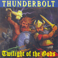 THUNDERBOLT, TWILIGHT OF THE GODS, CD 319