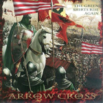 ARROW CROSS, THE GREEN SHIRTS RISE AGAIN