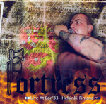 FORTRESS, LIVE AT BARR 33 HELSINKI FINLAND CD 950